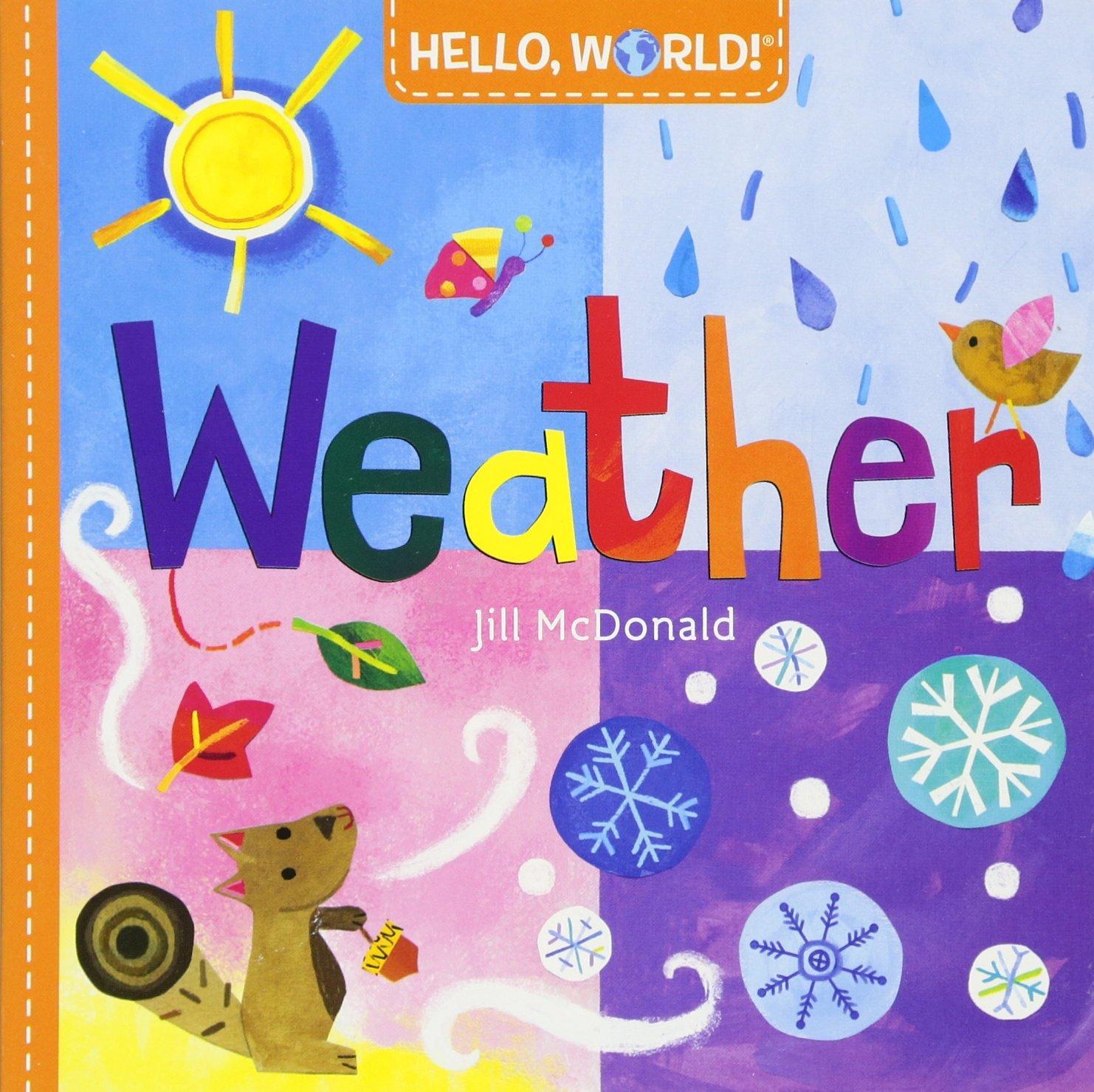 amazon com hello world weather 9780553521016 jill mcdonald