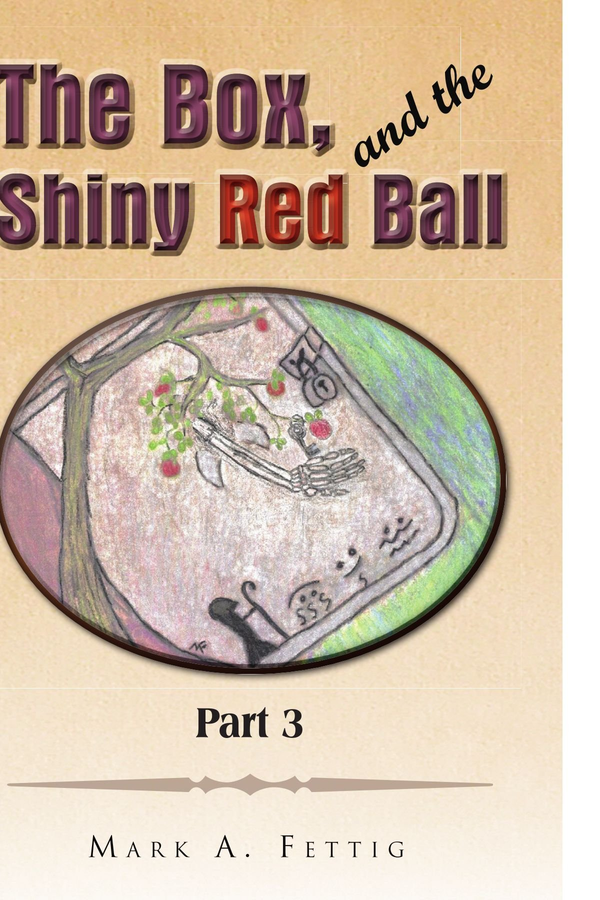 Download The Box and the Shiny Red Ball Part 3: Part 3 pdf