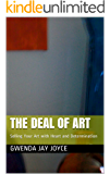 The Deal of Art: Selling Your Art with Heart and Determination