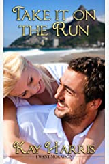 Take It on the Run (I Want Morrison Book 4) Kindle Edition