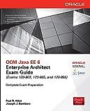 OCM Java EE 6 Enterprise Architect Exam Guide (Exams 1Z0-807, 1Z0-865 & 1Z0-866) (Oracle Press) (English Edition)