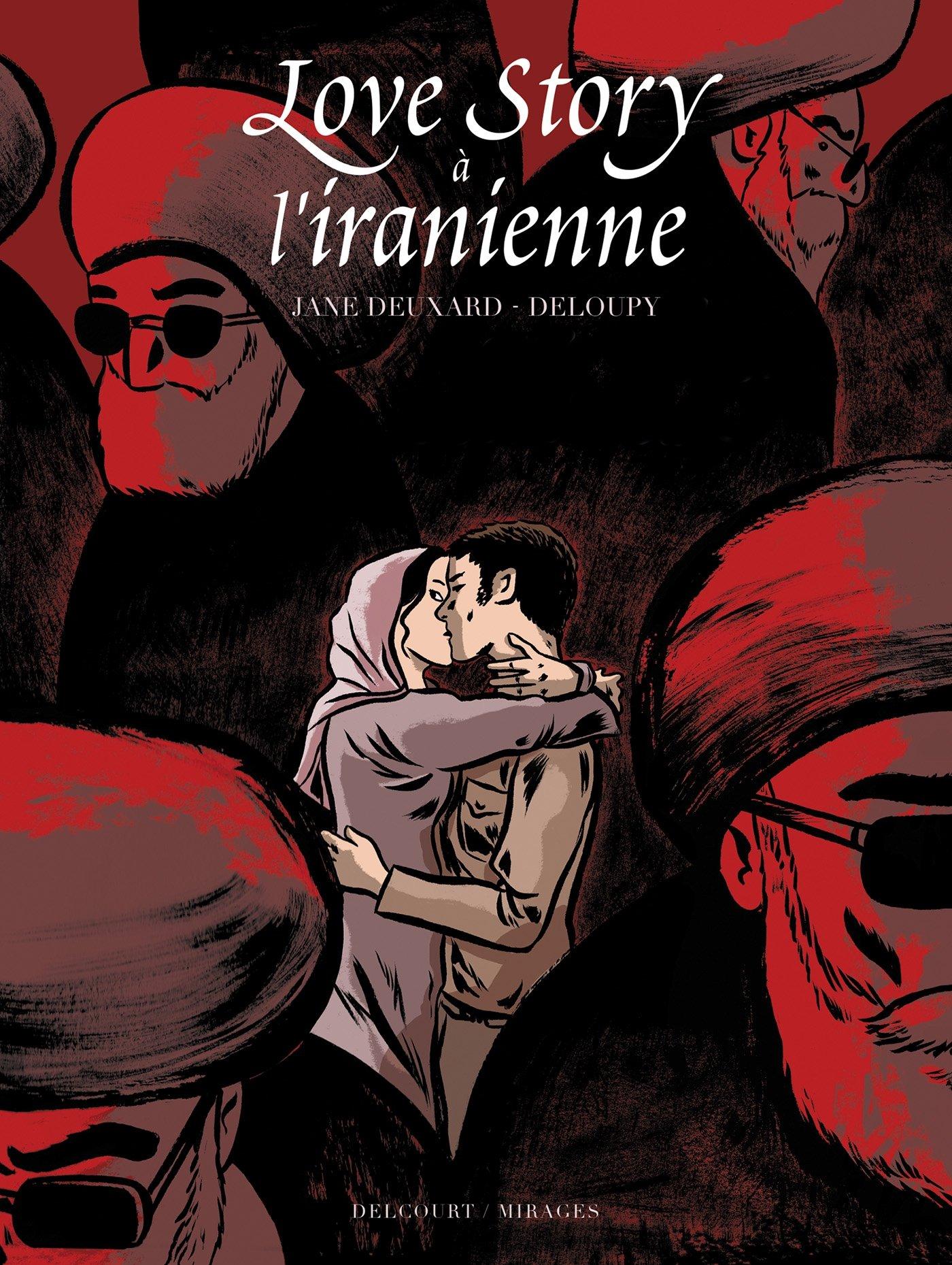 Love Story à L'Iranienne - Prix franceinfo de la BD d'actualité 2017 Album – 13 janvier 2016 Deloupy Delcourt 2756069213 Bandes dessinées