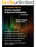 The Intuitive Guide to Fourier Analysis and Spectral Estimation: with Matlab (English Edition)