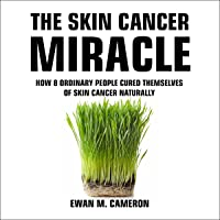 The Skin Cancer Miracle