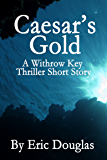 Caesar's Gold (A Withrow Key Thriller Short Story Book 7)