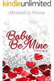 Baby, Be Mine: A Short Story