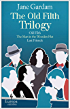 The Old Filth Trilogy: Old Fifth, The Man in the Wooden Hat, and Last Friends