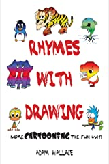 Rhymes With Drawing - More Cartooning the Fun Way Kindle Edition
