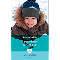 A Daddy Sent By Santa (Mills & Boon Medical)