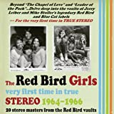 The Red Bird Girls: Very First Time in True Stereo 1964-1966 (Jewel Case Version)