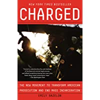 Charged: The New Movement to Transform American Prosecution and End Mass Incarceration