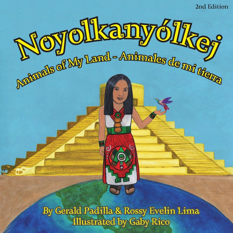 Download Animals of My Land: Animales de mi tierra/ Noyolkanyolkej 2nd Edition pdf