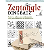 Zentangle Dingbats: Patterns & Projects for Dynamic Tangled Ornaments & Decorations