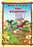 Don't Feed the Elephant!