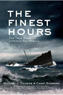 The Finest Hours: The True Story of the U S  Coast Guard's Most