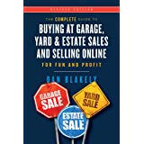 The Complete Guide to Buying at Garage, Yard, and Estate Sales and Selling Online for Fun and Profit