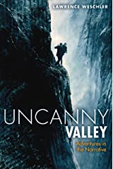 Uncanny Valley: Adventures in the Narrative Kindle Edition