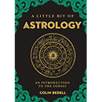 A Little Bit of Astrology: An Introduction to the Zodiac (Little Bit Series Book 14)