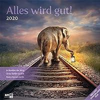 Alles wird gut 2020, Wandkalender / Broschürenkalender im Hochformat (aufgeklappt 30x60 cm) - Geschenk-Kalender mit Monatskalendarium zum Eintragen