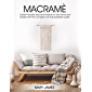 Macrame: Create Fantastic Macramè Projects for Your Home and Garden with This Complete and Fully Illustrated Guide…