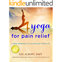 Yoga for Pain Relief: A New Approach to an Ancient Practice