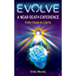 EVOLVE: A Near-Death Experience, From Chaos to Clarity