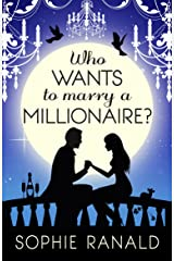 Who Wants to Marry a Millionaire?: A fairytale(ish) romantic comedy Kindle Edition