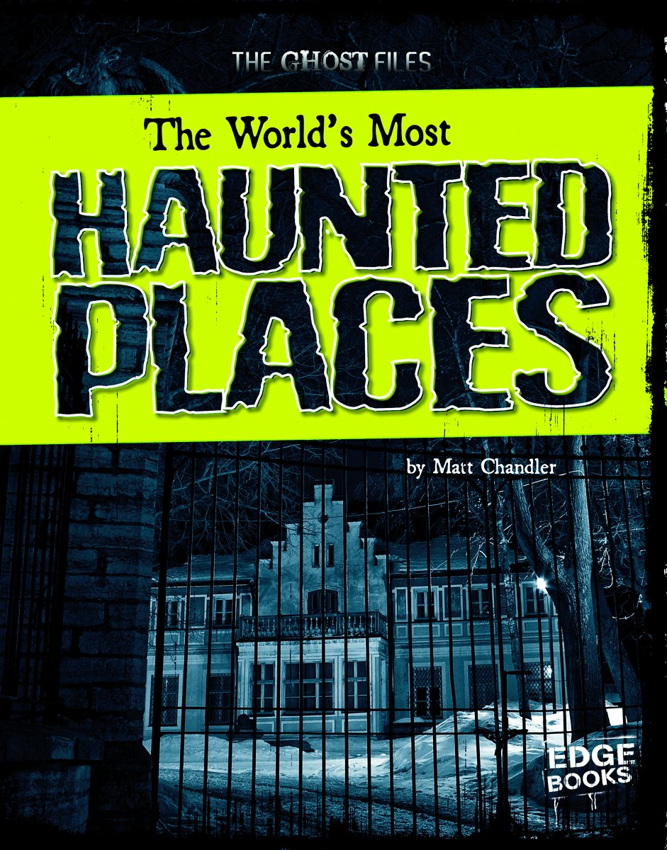 The World's Most Haunted Places (The Ghost Files) pdf epub