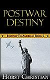 Postwar Destiny: Journey To America: Book 2