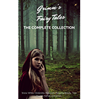 Grimm's Fairy Tales (Complete Collection - 200+ Tales): Snow-White, Cinderella, Rapunzel, Sleeping Beauty, Tom Thumb, Hansel and Gretel...