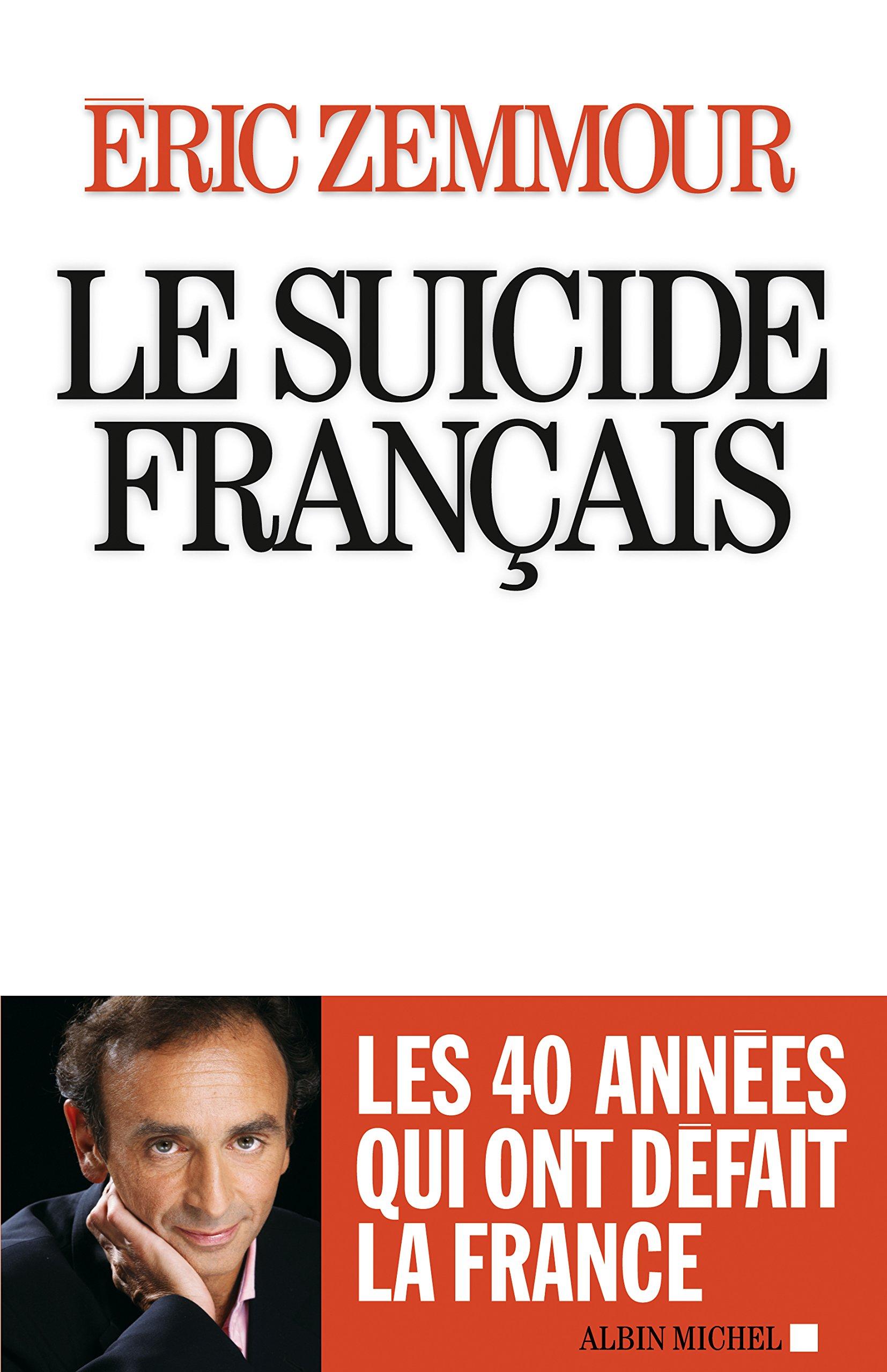 Le suicide francais - Ces quarante annees qui ont defait la France - Bestseller format (French Edition)