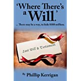 """""""Where There's a Will"""": ....There's a way to hide $100 million"""