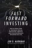 Fast Forward Investing: How to Profit from