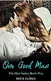 One Good Man (The Man Series Book 1)