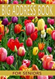 Big Address Book For Seniors: Large Print With Tabs: Volume 1 (Large Print Books)