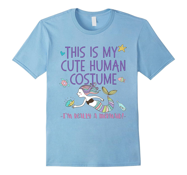 Cute Human Really A Mermaid T-Shirt Fun Halloween Shirt-ANZ