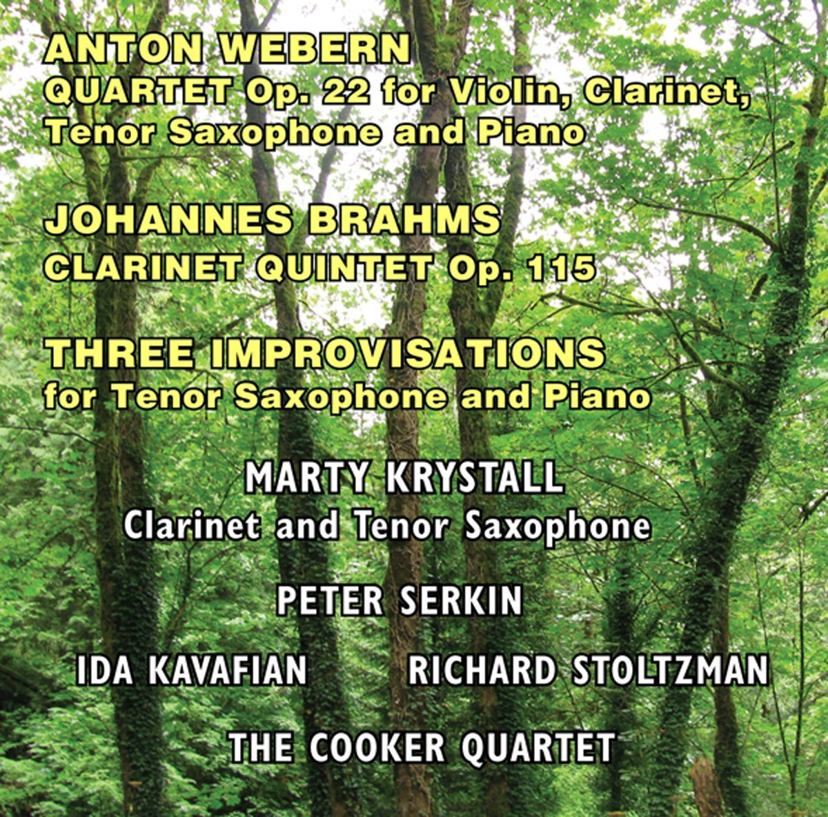 Marty Krystall / Peter Serkin - Anton Webern Quartet Op.22, Johannes Brahms Clarinet Quintet, Three Improvisations for Tenor Saxophone and Piano
