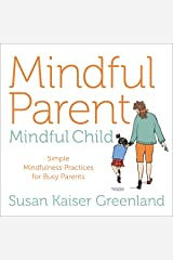 Mindful Parent, Mindful Child: Simple Mindfulness Practices for Busy Parents Audible Audiobook