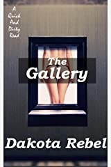 The Gallery: A Quick and Dirty Read Kindle Edition
