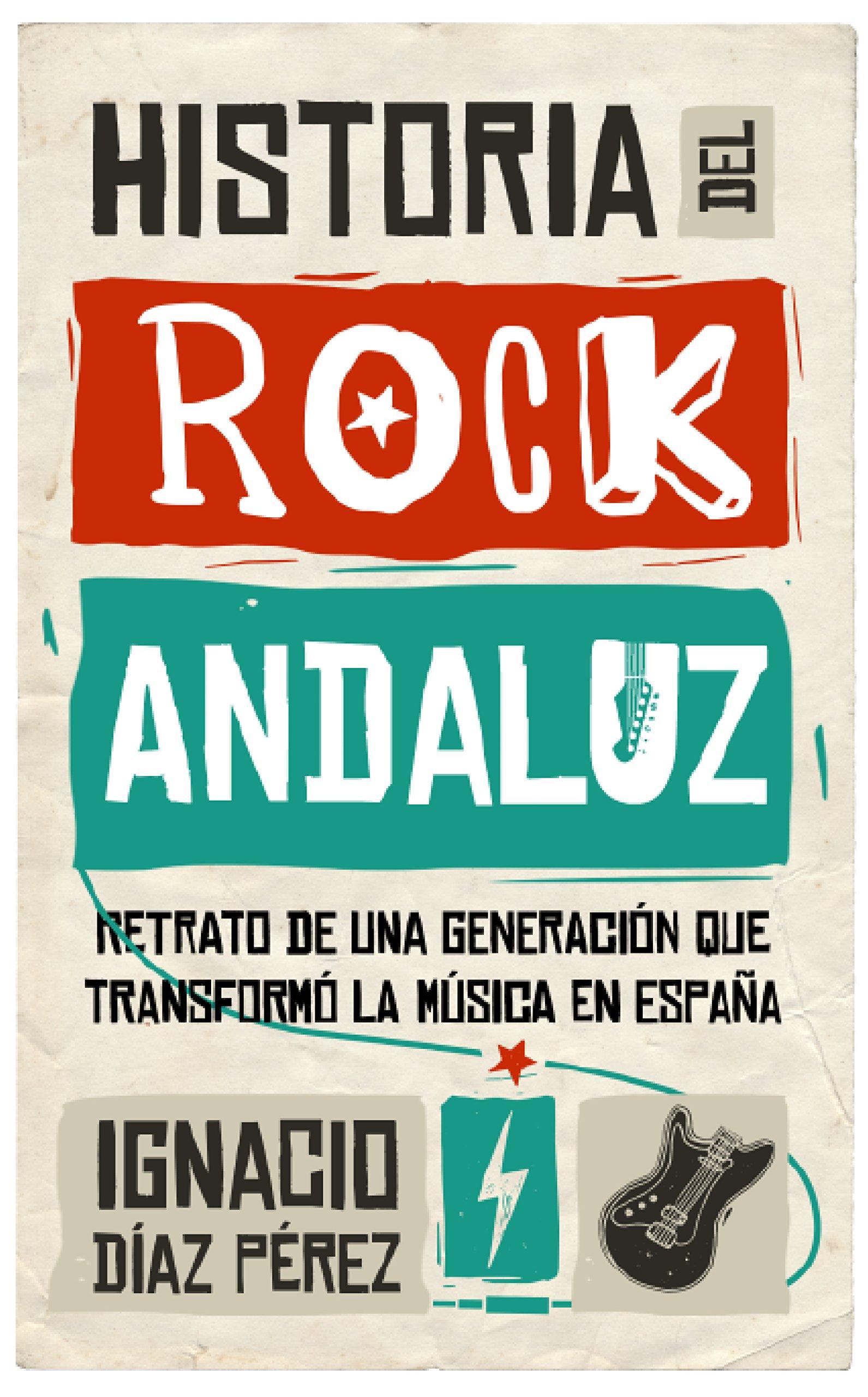 Historia del Rock Andaluz (Memorias y biografías): Amazon.es: Díaz Pérez, Ignacio: Libros