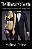 The Billionaire's Hotwife: Confessions of a Submissive Trophy Wife