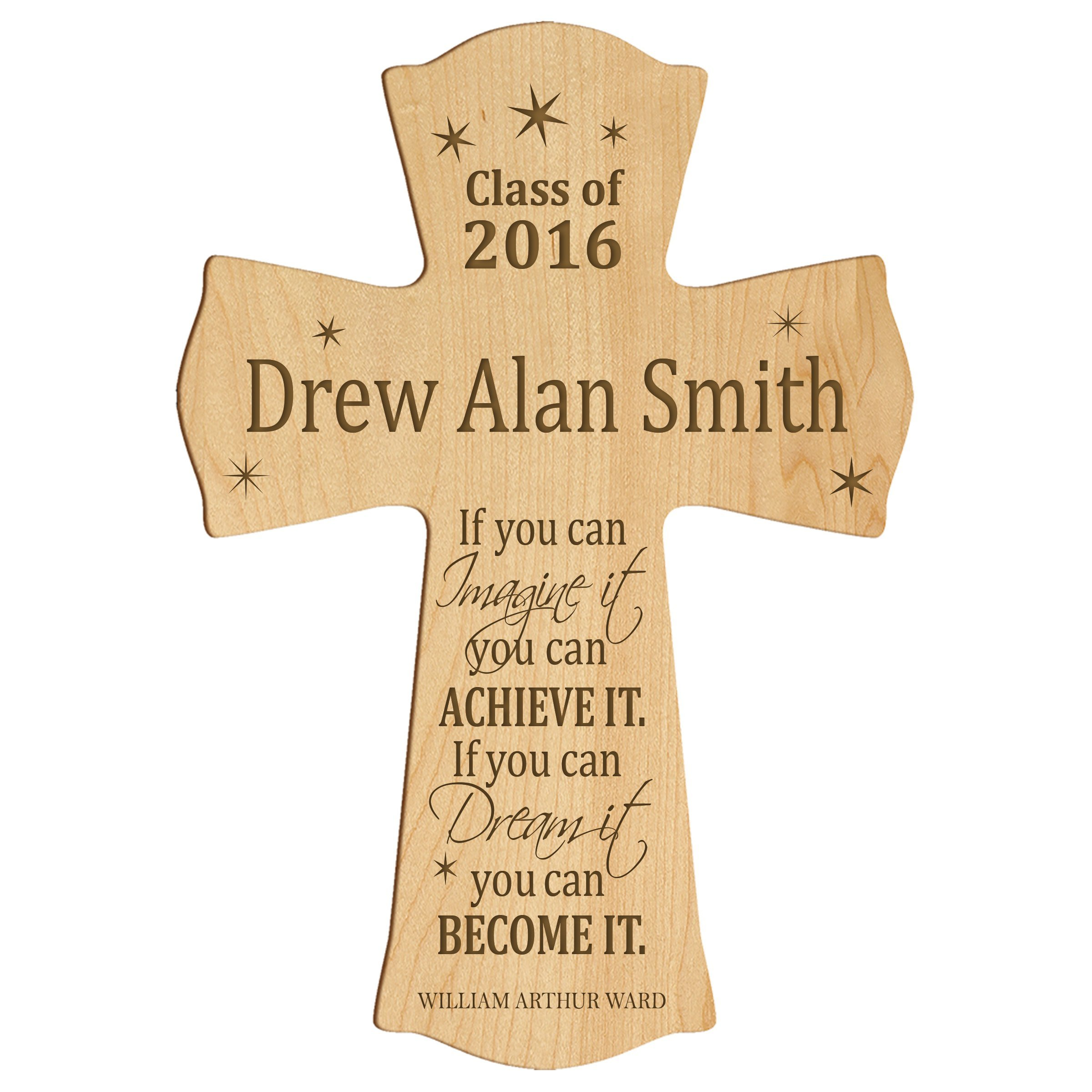 LifeSong Milestones Personalized Wall Cross Graduation gifts If you can IMAGINE it you can ACHIEVE IT if you can Dream it you can BECOME IT (8.5'' x 11'', Maple)