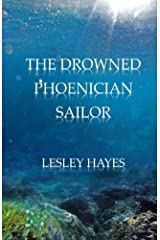 The Drowned Phoenician Sailor Kindle Edition