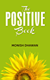 The Positive Book: A book that has the potential to change the way you live your life (English Edition)