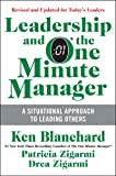 Leadership and the One Minute Manager: Increasing Effectiveness Through Situational Leadership II ( (Updated Ed)
