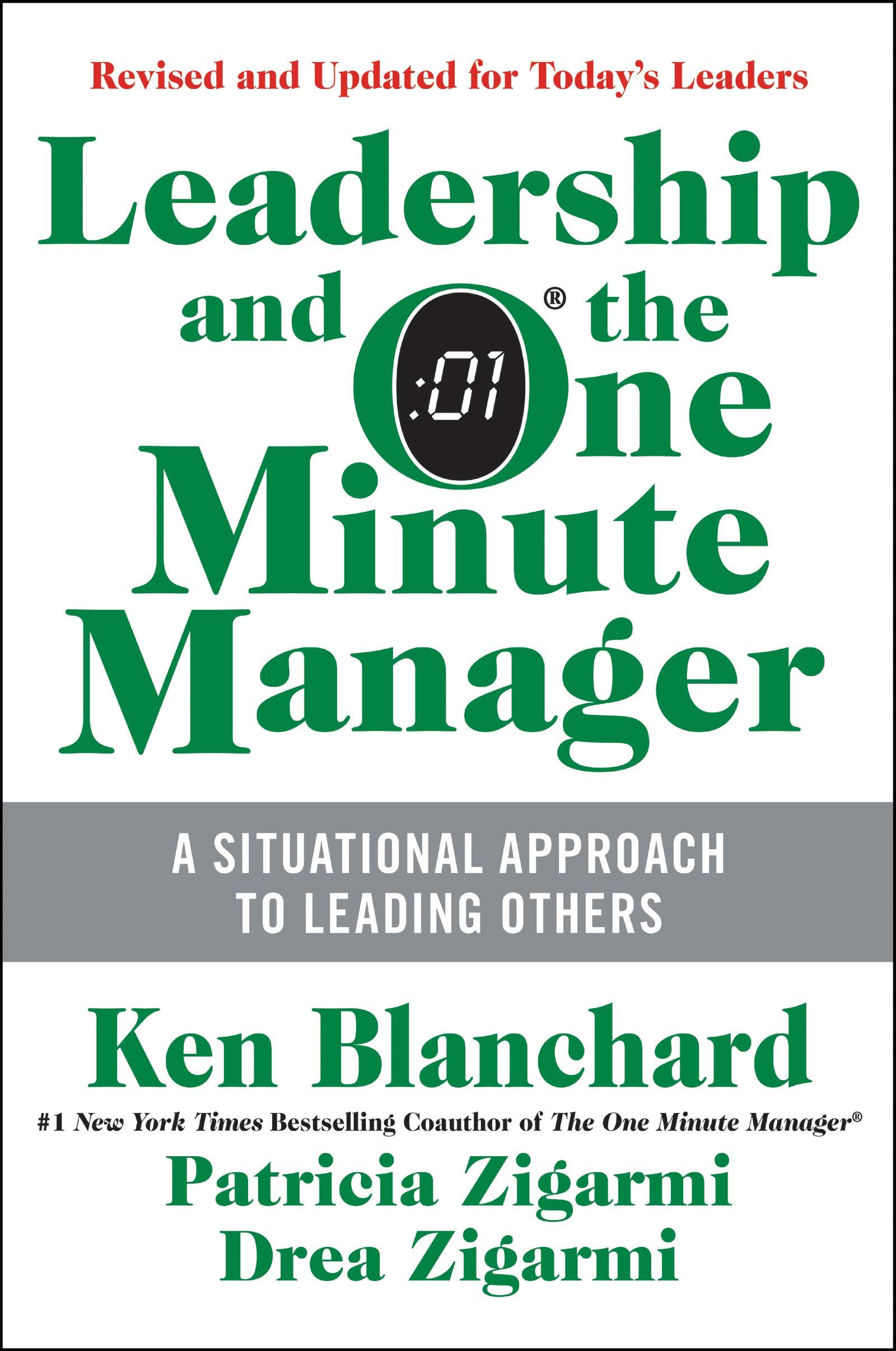 Leadership And The One Minute Manager Updated Ed Increasing Effectiveness Through Situational Leadership Ii Blanchard Ken Zigarmi Patricia Zigarmi Drea 9780062309440 Amazon Com Books