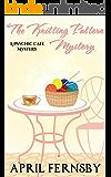 The Knitting Pattern Mystery (Psychic Cafe Mystery Book 4)