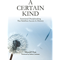 A Certain Kind: Intentional Disciplemaking That Redefines Success In Ministry