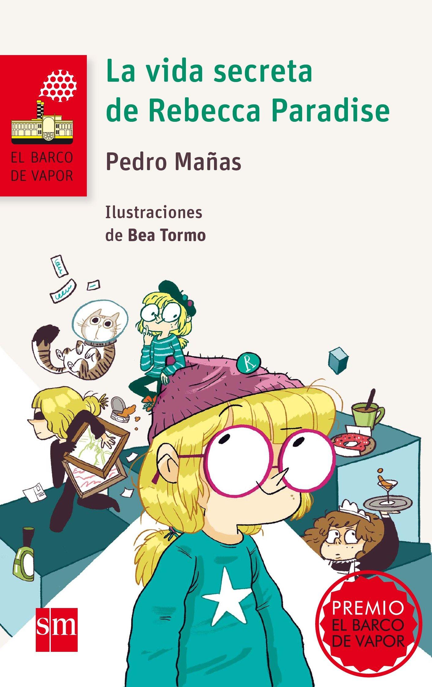 La vida secreta de Rebecca Paradise El Barco de Vapor Roja: Amazon.es:  Pedro Mañas Romero, Beatriz Tormo Martín: Libros