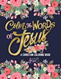 Color the Words of Jesus: A Christian Coloring Book: A Scripture Coloring Book for Adults & Teens (Bible Verse Coloring)